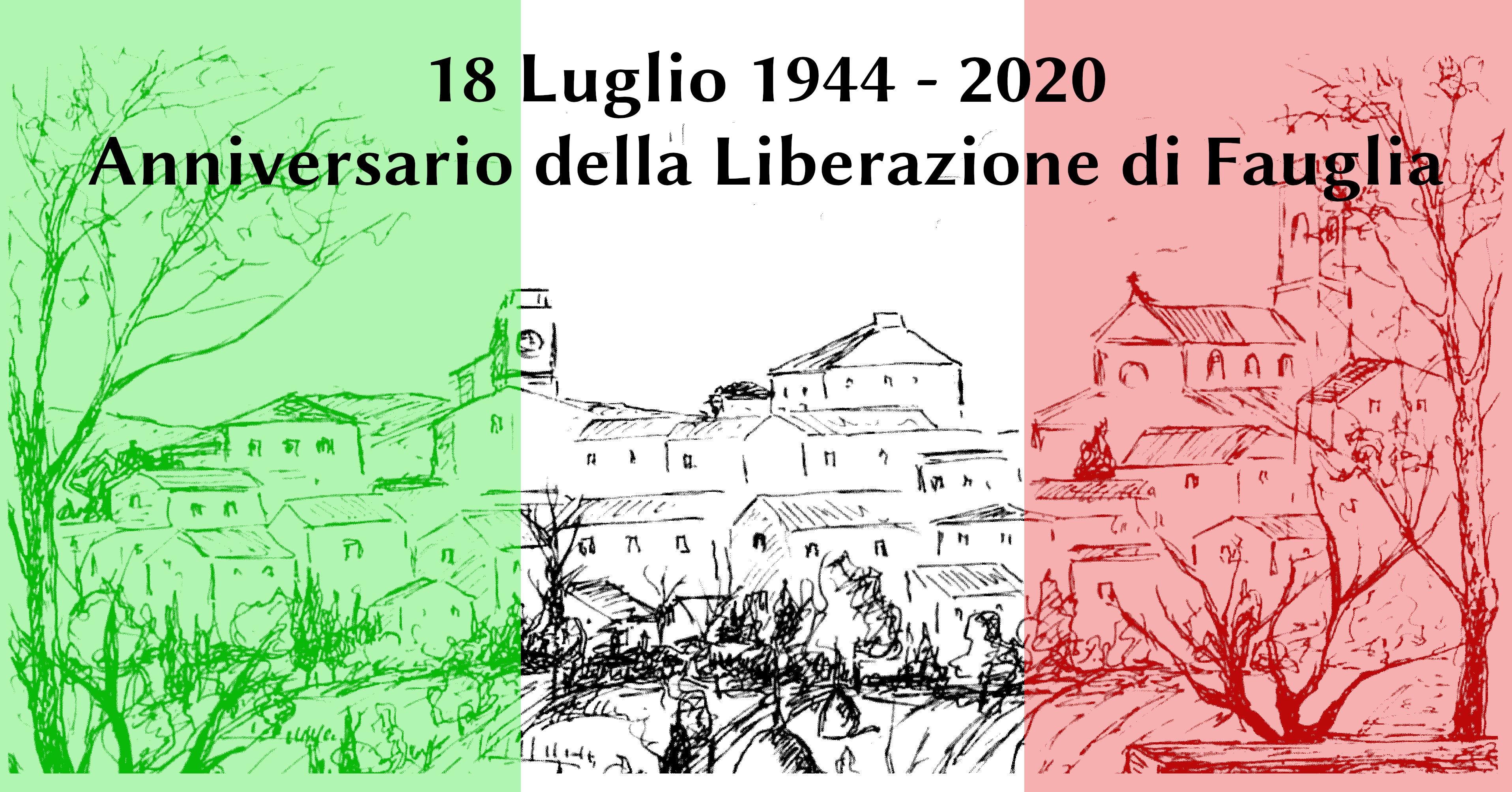 18 LUGLIO 1944 - 18 LUGLIO 2020. ANNIVERSARIO DELLA LIBERAZIONE DI FAUGLIA